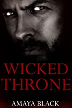 Wicked Throne: An Arranged Marriage Mafia Romance (The Wicked Heirs Book 1)