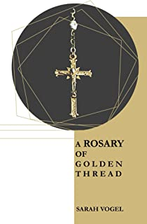 A Rosary of Golden Thread