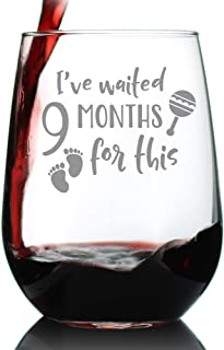 Waited 9 Months For This - Funny New Mom Stemless Wine Glass - Gift Glasses for Expectant Moms and Post Pregnancy Gifts - Large 17 Ounce