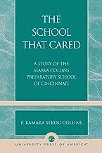 The School that Cared: A Story of the Marva Collins Preparatory School of Cincinnati