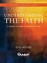 Understanding the Faith: A Survey of Christian Apologetics (Volume 1) (Understanding the Times)