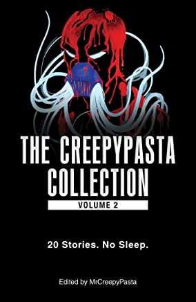 The Creepypasta Collection, Volume 2: 20 Stories. No Sleep. (English Edition)