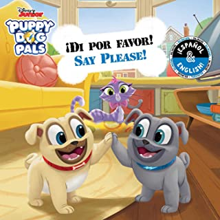 Say Please! / ¡Di por favor! (English-Spanish) (Disney Puppy Dog Pals) (12) (Disney Bilingual)