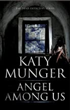Angel Among Us (A Dead Detective Mystery)