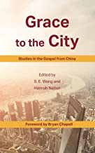 Grace to the City: Studies in the Gospel from China