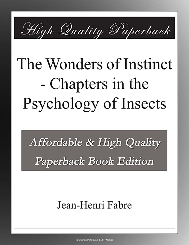 The Wonders of Instinct - Chapters in the Psychology of Insects