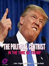 The Political Centrist in the Time of Trump