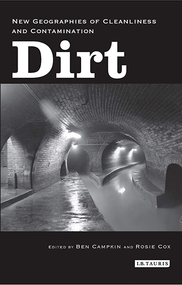 エジプト人関税悲惨Dirt: New Geographies of Cleanliness and Contamination (English Edition)