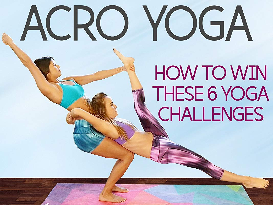 Acro Yoga How To Win These 6 Challenges