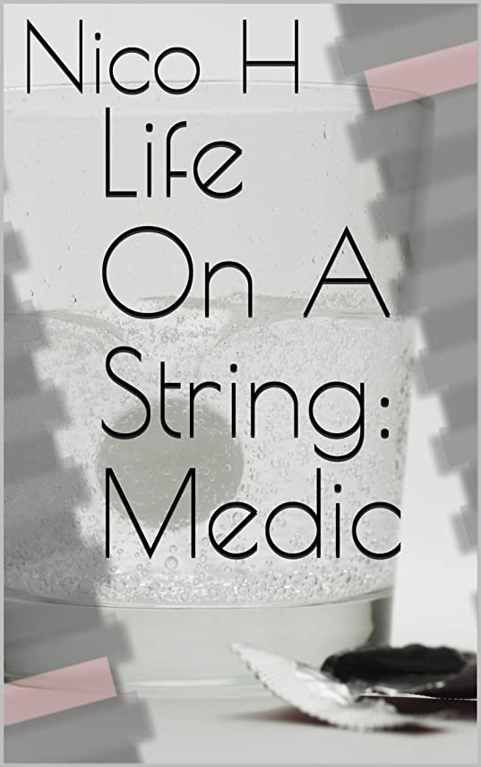 カール微妙無数のLife On A String: Medic (English Edition)