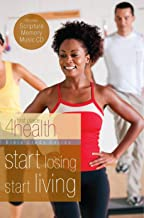 Start Losing Start Living: First Place 4 Health Bible Study Series