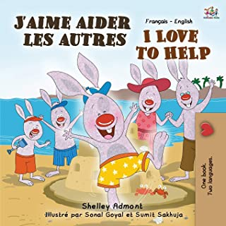 J'aime aider les autres I Love to Help: French English Bilingual Book
