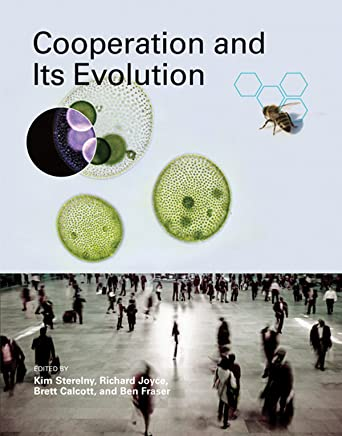 Cooperation and Its Evolution (Life and Mind: Philosophical Issues in Biology and Psychology)