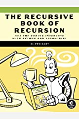 The Recursive Book of Recursion: Ace the Coding Interview with Python and Javascript Kindle Edition