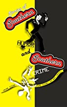 Stories of Southern Humor and Southern Crime: Anthology