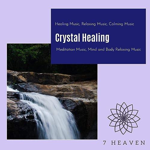 Crystal Healing (Healing Music, Relaxing Music, Calming Music