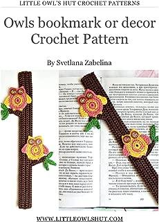 Owls bookmark or decor Crochet Pattern Amigurumi (LittleOwlsHut) (Crochet Bookmark Book 12)