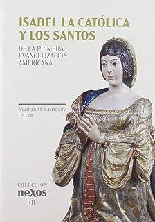 Isabel la Católica y los santos: De la primera evangelización americana