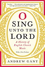 O Sing unto the Lord: A History of English Church Music