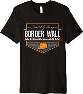 Border Wall Construction Company Trump T-Shirt