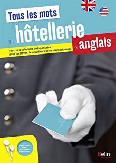 Maitriser tous les mots de l'hotellerie en anglais - Master all the words of the hotel industry in English / French (French Edition)
