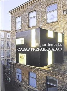 Gran Libro De Las Casas Prefabricadas, El