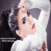 Aryana Sayeed (Best Songs)