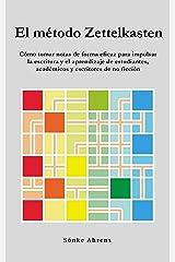 El método Zettelkasten: Cómo tomar notas de forma eficaz para impulsar la escritura y el aprendizaje de estudiantes, académicos y escritores de no ficción (Spanish Edition) eBook Kindle