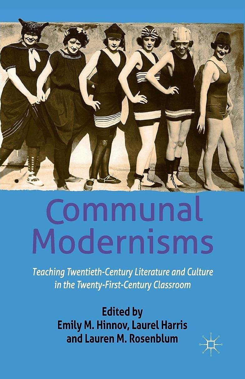 シビック親指発揮するCommunal Modernisms: Teaching Twentieth-Century Literature and Culture in the Twenty-First-Century Classroom