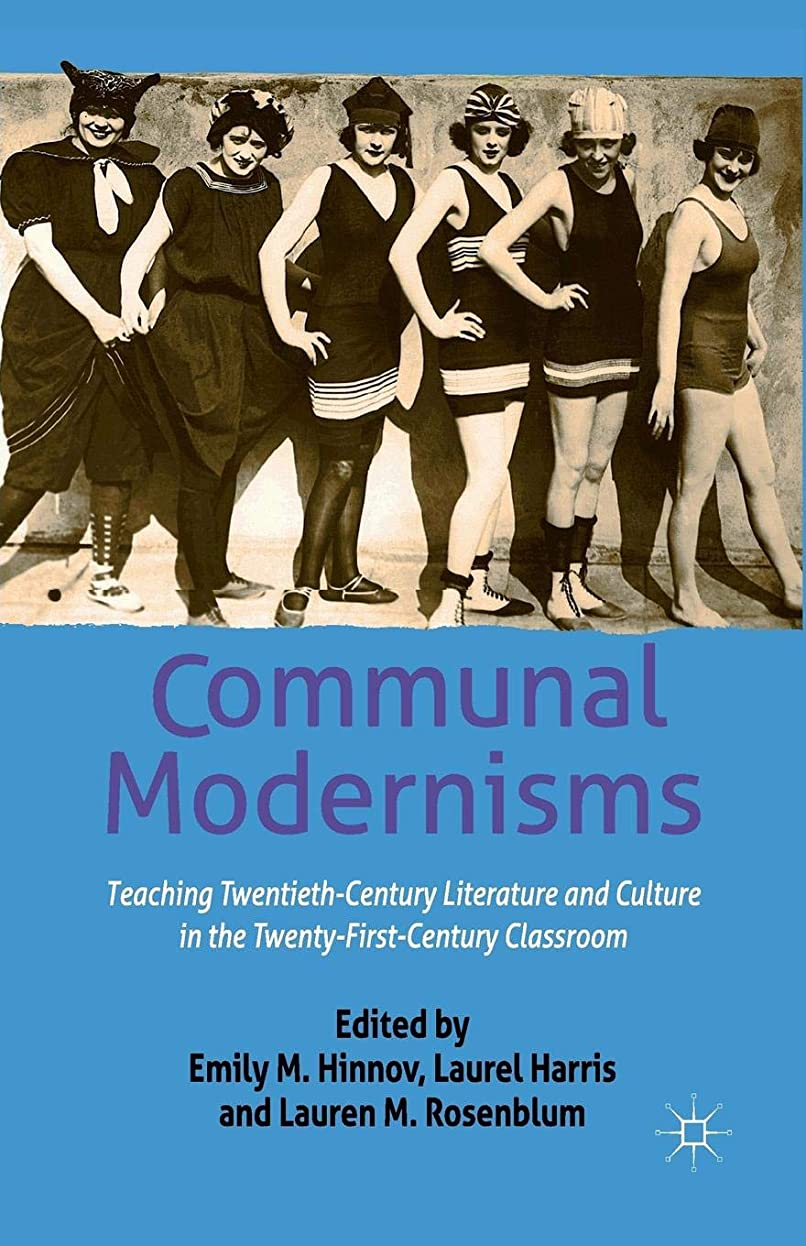 オーブンロール続けるCommunal Modernisms: Teaching Twentieth-Century Literature and Culture in the Twenty-First-Century Classroom