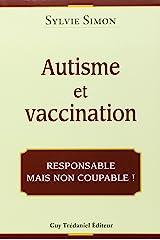 Autisme et vaccination: Responsable mais non coupable! Broché