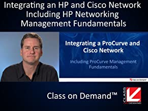 Integrating a ProCurve and Cisco Network Including ProCurve Management Fundamentals (Institutional Use)