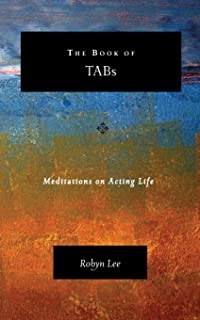 The Book of TABs: Meditations on Acting Life