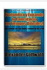 ¡Profundiza y Expande tu Conciencia en Tiempos Difíciles! (Cambio de Conciencia 2012 - 2016 nº 1) (Spanish Edition) Kindle Ausgabe