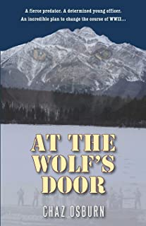 At the Wolf's Door: A Novel of WWII
