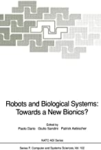Robots and Biological Systems: Towards a New Bionics?: Proceedings of the NATO Advanced Workshop on Robots and Biological Systems, held at II Ciocco, Toscana, Italy, June 26–30, 1989 (Nato ASI Series)