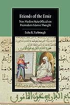 Friends of the Emir: Non-Muslim State Officials in Premodern Islamic Thought (Cambridge Studies in Islamic Civilization)