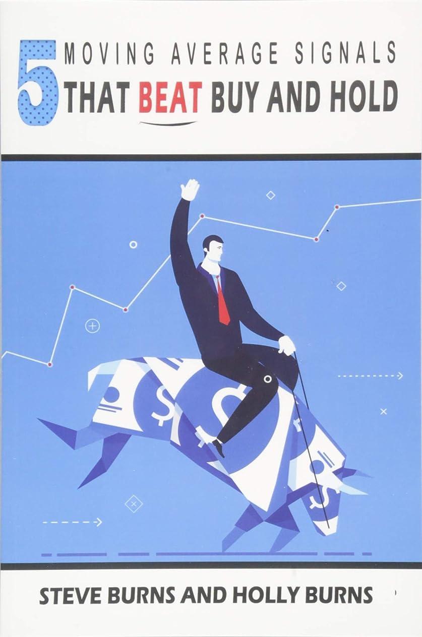 固める変なバンク5 Moving Average Signals That Beat Buy and Hold: Backtested Stock Market Signals
