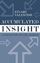 Accumulated Insight: A Collection of Life Lessons