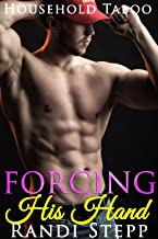 Forcing His Hand: Household Taboo Spanking (She Grew Up with the Man of the House Book 2)