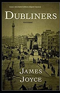 Dubliners: Full of Classic Editions Annotated (Signet Classics)