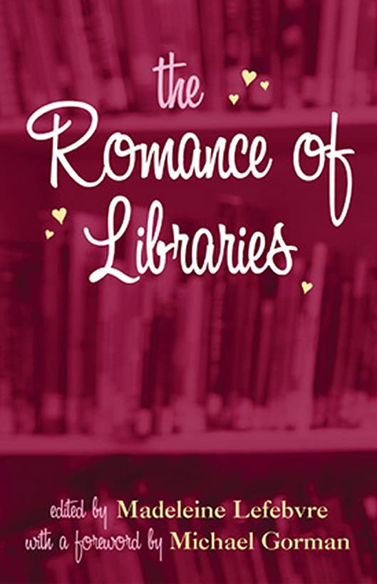 ビジュアル勧める添付The Romance of Libraries (English Edition)