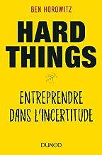 Livres Hard Things - Entreprendre dans l'incertitude: Entreprendre dans l'incertitude PDF