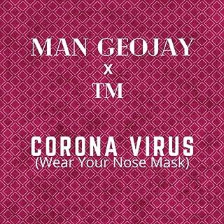 Corona Virus (Wear Your Nose Mask)