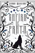 Safira de Prata: Volume 1 - Edição Especial (Safira de Prata - Edições Especiais)