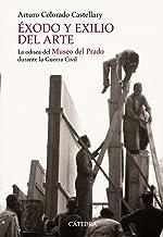 Éxodo y exilio del arte: La odisea del Museo del Prado durante la Guerra Civil (Historia. Serie Mayor)