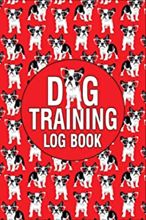 Dog Training Log Book: Helper To Train Your Pet & Keep A Record and do it.