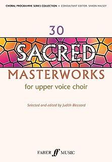 30 Sacred Masterworks For Upper Voice Choir