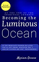 Becoming the Luminous Ocean: If you meditate sooner or later you'll get there.  Discover the