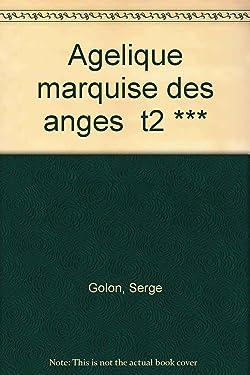 Agelique marquise des anges t2 *** (LITTÉRATURE FRANÇAISE)